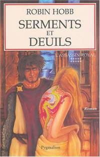 Le Royaume des Anciens : L'Assassin Royal : Serments et deuils #10 [2004]