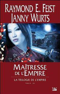 La Trilogie de l'Empire : Maîtresse de l'Empire [#3 - 2004]