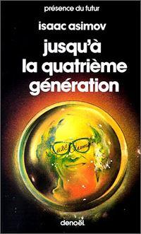 Jusqu'à la quatrième génération [1986]