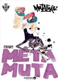 Mutafukaz : Metamuta [2009]