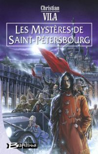 Les Mystères de St-Pétersbourg : Les Mystères de Saint-Pétersbourg [2003]