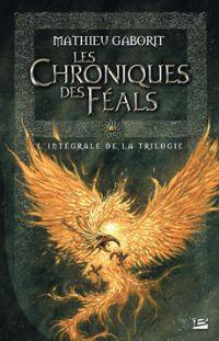 Les Chroniques des Féals - Intégrale [2006]