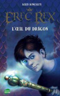 Erec Rex : L'Oeil du Dragon #1 [2009]