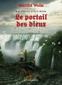 Le Cycle d'Ile-Rien : La Chute d'Ile-Rien : Le Portail des Dieux #3 [2009]