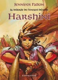 La Trilogie de l'enfant Démon : Harshini [#3 - 2009]