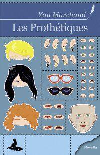 Les prothétiques [2009]