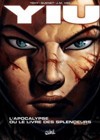 Yiu : L'apocalypse ou le livre des splendeurs [#6 - 2008]