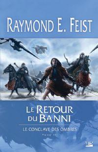 Les Chroniques de Krondor : Le Conclave des Ombres : Le retour du banni [#3 - 2009]
