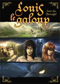 Louis le Galoup : Le village au bout du monde [Tome 1 - 2009]