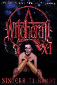 Witchcraft XI: Sisters in Blood [2000]