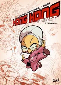 Hong Kong Spirit : L'Ultime recette [#1 - 2009]