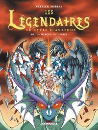 Les Légendaires : La Marque du destin #10 [2009]