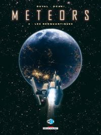 Meteors : Les Neoquantiques #2 [2009]