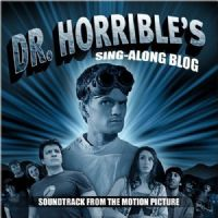 Doctor Horrible's Sing-Along Blog - Original Soundtrack [2008]