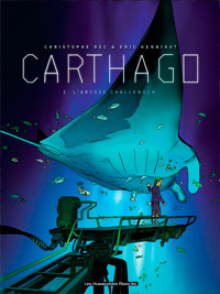 Carthago : L'abysse challenger [Tome 2 - 2009]