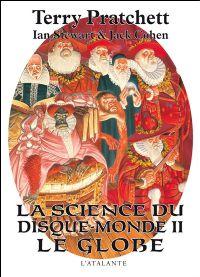 Les Annales du Disque-Monde : La Science du Disque-Monde II : le Globe [2009]