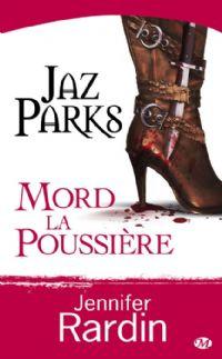Jaz Parks mord la poussière [#2 - 2009]
