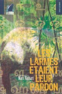 Les Larmes étaient leur pardon [2007]