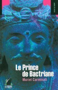 Le Prince de Bactriane : Le Prince de Batriane [2008]