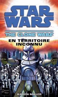 Star Wars Clone Wars : The Clone wars: en territoire inconnu [2009]