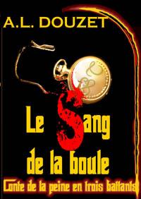 La Porte : Le sang de la boule [2011]