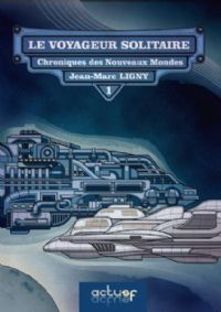Chroniques des Nouveaux Mondes : Le Voyageur solitaire #1 [2008]