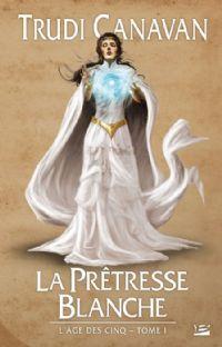 L'âge des cinq : La prêtresse blanche #1 [2009]