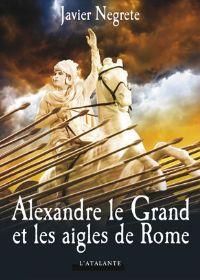Alexandre le Grand et les Aigles de Rome [2009]