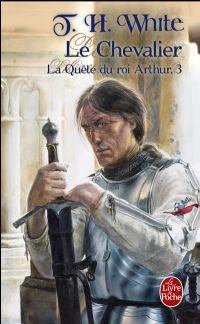 Légendes arthuriennes : La quête du Roi Arthur : Le Chevalier [#3 - 2009]