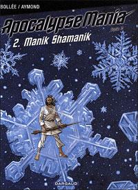 Apocalypse Mania, Cycle 2 : Manik Shamanik #2 [2009]