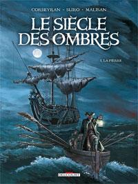 Le Siècle des ombres : La Pierre #1 [2009]