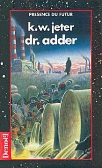 La Trilogie du jeune homme qui vient en ville : Dr Adder [1993]
