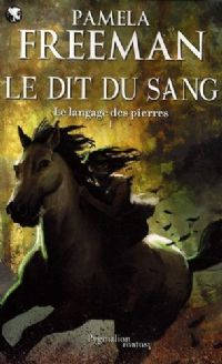 Le Langage des Pierres : Le Dit du Sang [#1 - 2009]