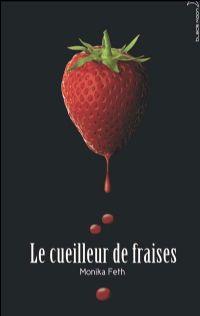 Le cueilleur de fraises [2008]
