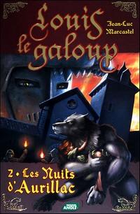 Louis le Galoup : Les nuits d'Aurillac [Tome 2 - 2009]