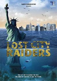 Lost City Raiders : Le secret du monde englouti [2009]