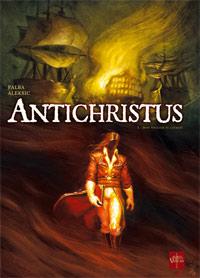 Antichristus : Bon vouloir et loyauté [#1 - 2009]