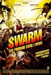 Swarm - Des fourmis dans l'avion [2009]