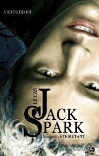 Le cas Jack Spark : Eté Mutant [#1 - 2009]