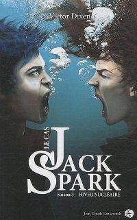 Le cas Jack Spark : Hiver nucléaire [#3 - 2010]
