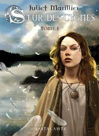 Trilogie de Septenaigue : Soeur des Cygnes, tome 1 [2009]