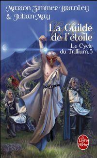 Le Cycle du Trillium : La Guilde de l'Etoile [#5 - 2009]