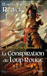 Le Voyage du Chathrand : La Conspiration du Loup Rouge #1 [2009]