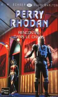 Perry Rhodan : Rencontre dans le chaos #251 [2009]
