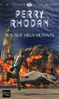 Perry Rhodan : Sus aux vieux mutants ! [#252 - 2009]