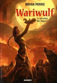 Wariwulf : Le Premier des Râjâ [2009]