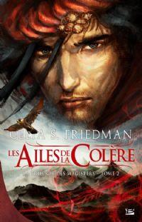 La Trilogie des magisters : Les Ailes de la Colère #2 [2009]
