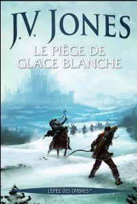 L'épée des Ombres : Le piège de glace blanche [#1 - 2009]