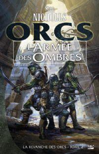 La Revanche des Orcs : L'armée des ombres #2 [2009]