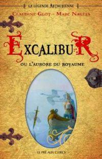 Légendes arthuriennes : Excalibur ou la naissance du royaume [2009]
